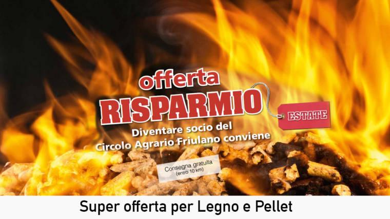 OFFERTA LEGNO & PELLET!